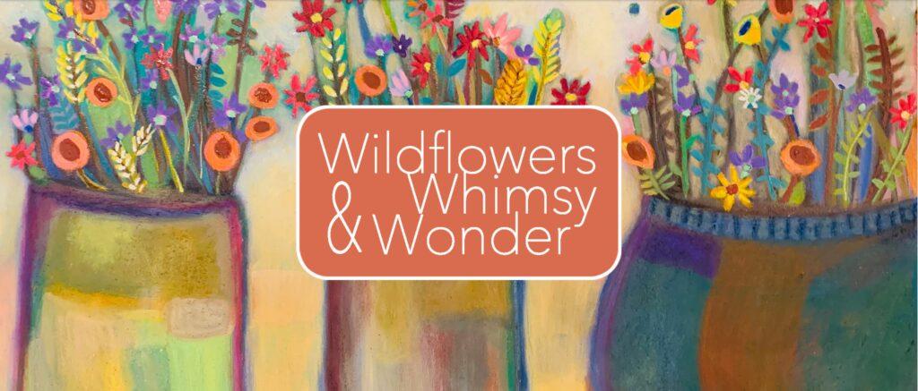 wildflowers-whimsy-wonder