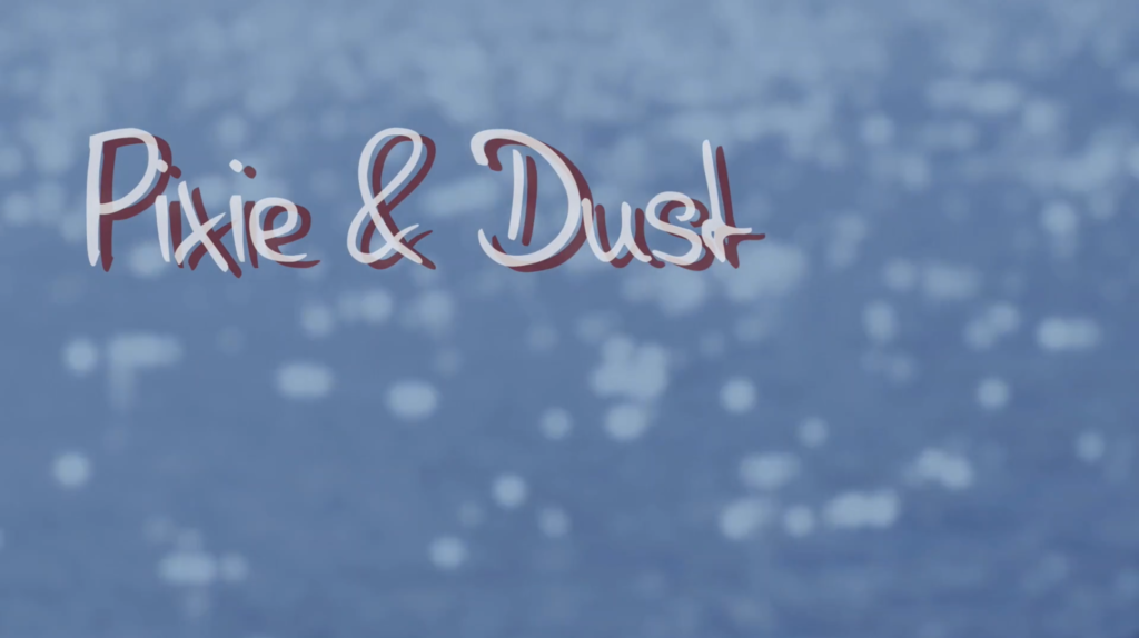 """Pixie and Dust"" trt: 29 minutes – Director of Photography – Leonard Levy"